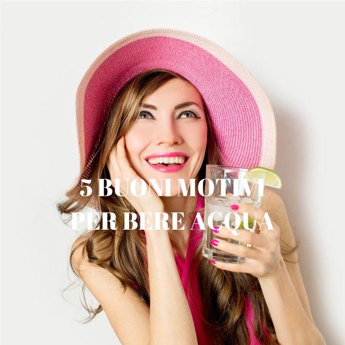 5 motivi pratici per convincerti a bere più acqua